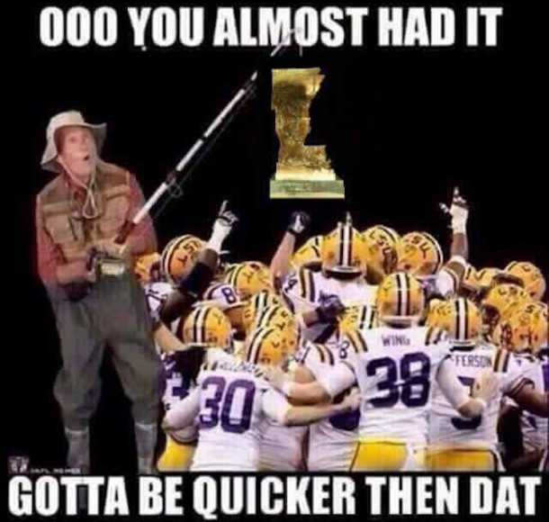 Gotta Be Quicker LSU MEME